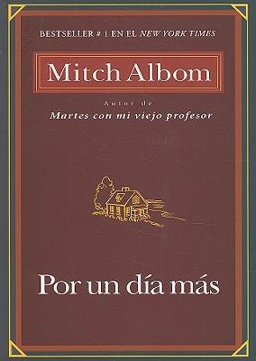 Por Un Dia Mas / For One More Day By Albom, Mitch/ Berti, Eduardo (TRN)