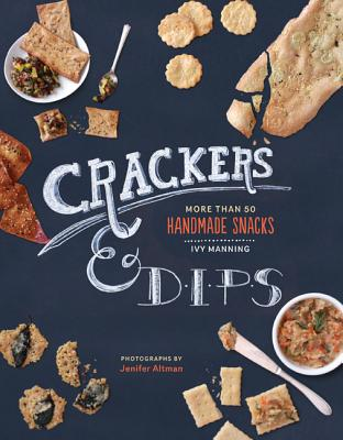 Crackers & Dips By Manning, Ivy/ Altman, Jen (PHT)