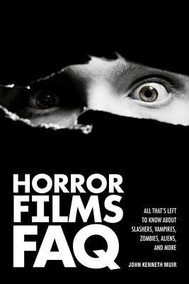 Horror Films Faq By Muir, John Kenneth
