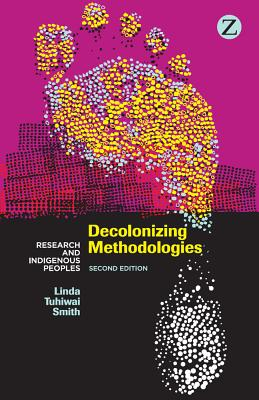 Decolonizing Methodologies By Smith, Linda Tuhiwai